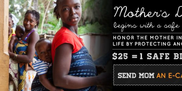 Honor a Mom in Your Life: Give a Safe Birth This Mother's Day