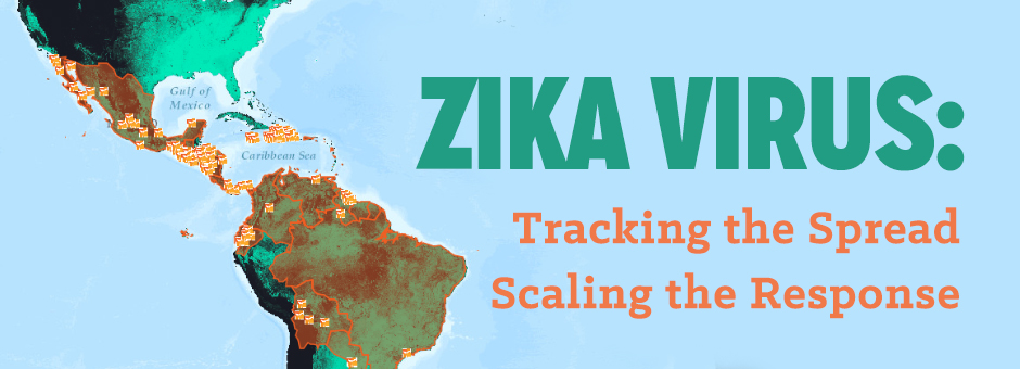 Zika Virus: Tracking the Spread & Scaling the Response